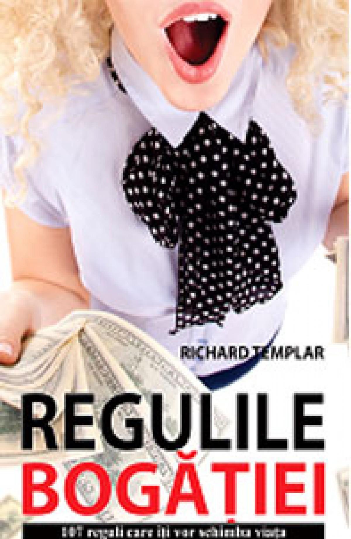 Regulile bogăției. 107 reguli care îți vor schimba viața