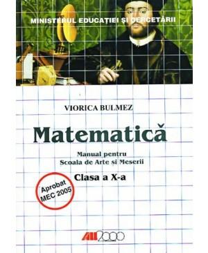 Matematica. Manual pentru Scoala de Arte si Meserii. Clasa a X-a