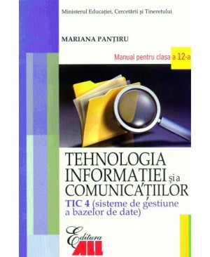 Tehnologia informatiei si a comunicatiilor - TIC 4. Manual pentru clasa a XII-a