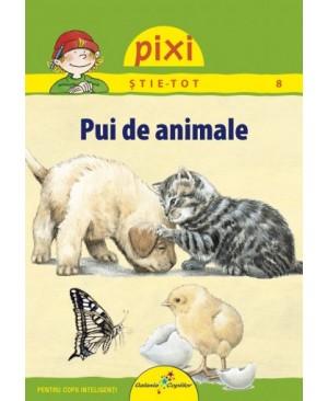 PIXI ŞTIE-TOT. Pui de animale