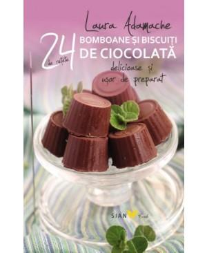 Bomboane și biscuiți de ciocolată. 24 de rețete