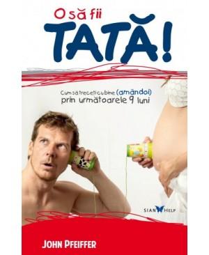O să fii tată!