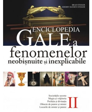 Enciclopedia Gale a fenomenelor neobișnuite și inexplicabile. Vol. II
