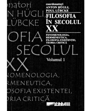 Filosofia in secolul XX. Vol. I