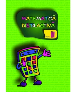 Matematica distractiva pentru clasa a III-a