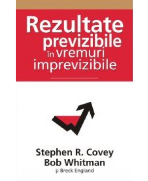 Rezultate previzibile in vremuri imprevizible