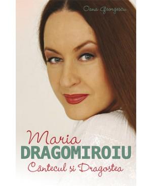 Maria Dragomiroiu. Cântecul și Dragostea