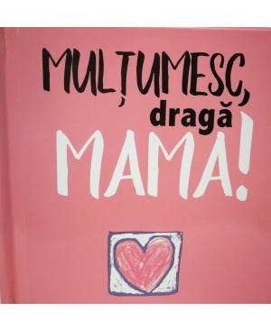 Mulţumesc, dragă mama