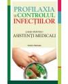PROFILAXIA ŞI CONTROLUL INFECŢIILOR Ghid pentru asistenţi medicali