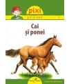 Pixi Stie-tot - Cai si ponei
