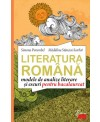 LIMBA ROMÂNĂ – MODELE DE ANALIZE LITERARE ŞI ESEURI PENTRU BACALAUREAT