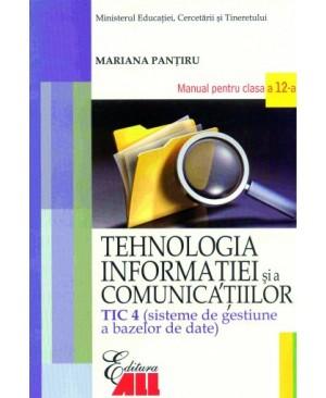 Tehnologia informației și a comunicațiilor - TIC 4. Manual pentru clasa a XII-a