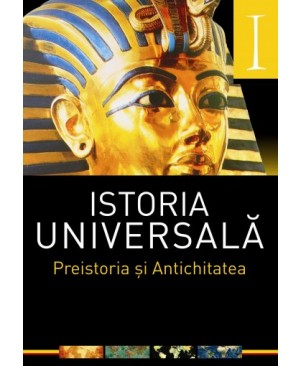 Istoria universală. Vol. 1: Preistoria și Antichitatea