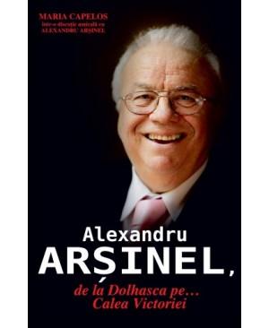 Alexandru Arșinel. De la Dolhasca pe... Calea Victoriei