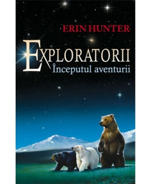 Exploratorii. Cartea I: începutul aventurii