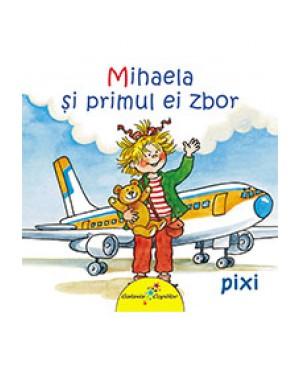 Pixi. Mihaela și primul ei zbor