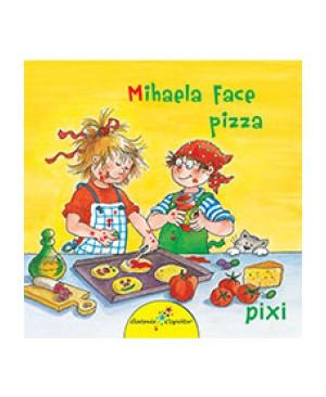 PIXI. Mihaela face pizza