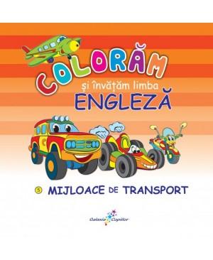 Colorăm și învățăm limba engleză (5). Mijloace de transport