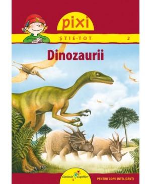 PIXI ȘTIE-TOT. Dinozaurii