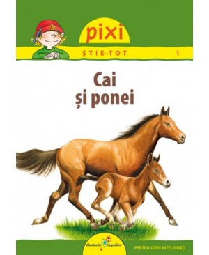 Pixi Știe-Tot - Cai și ponei