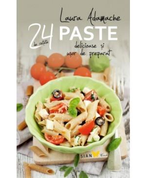 24 de reţete delicioase şi uşor de preparat. Paste