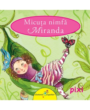 PIXI. Micuța nimfă Miranda