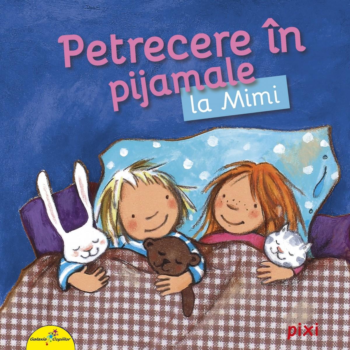 PIXI. Petrecere în pijamale la Mimi
