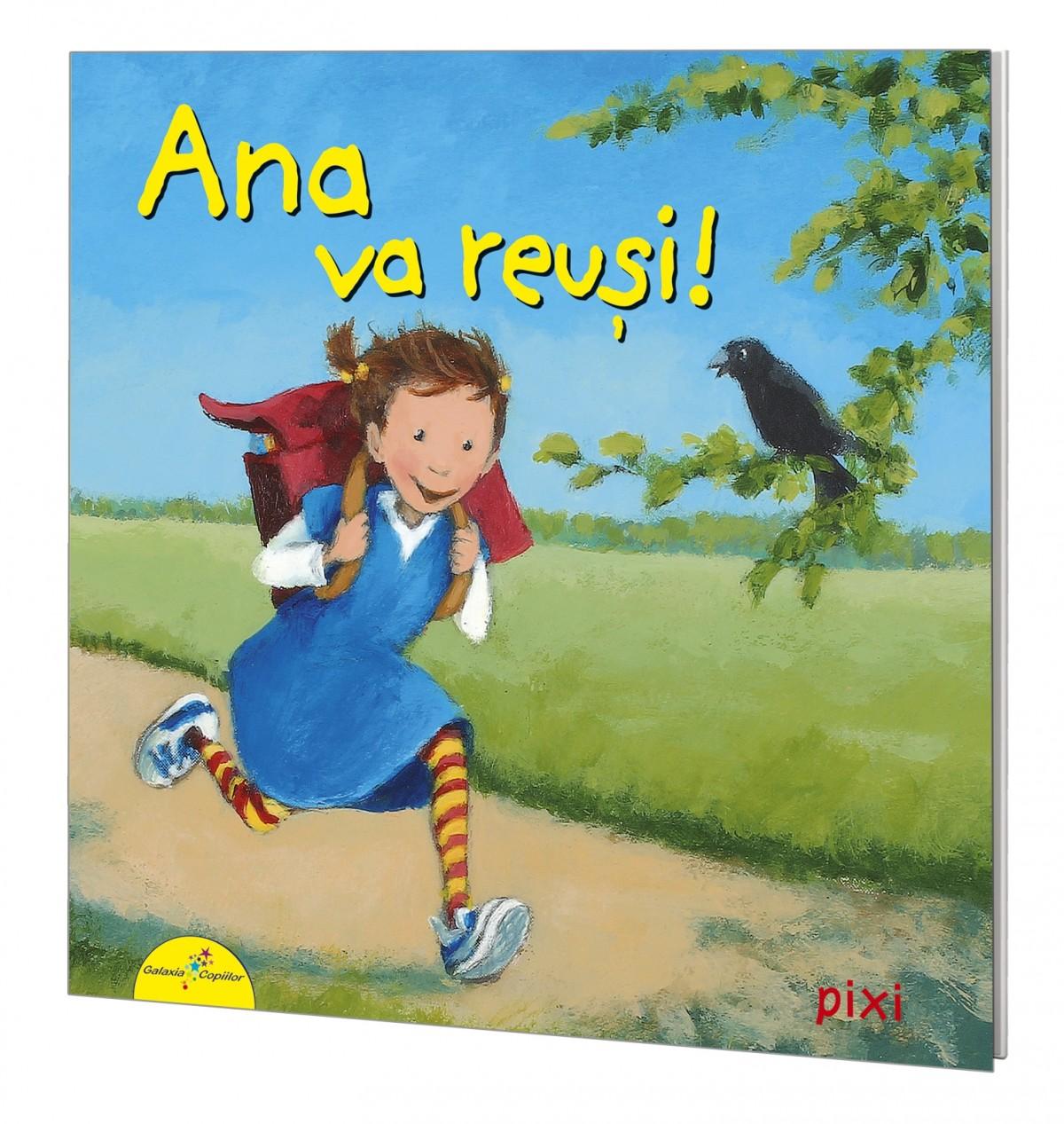 PIXI. Ana va reuși!