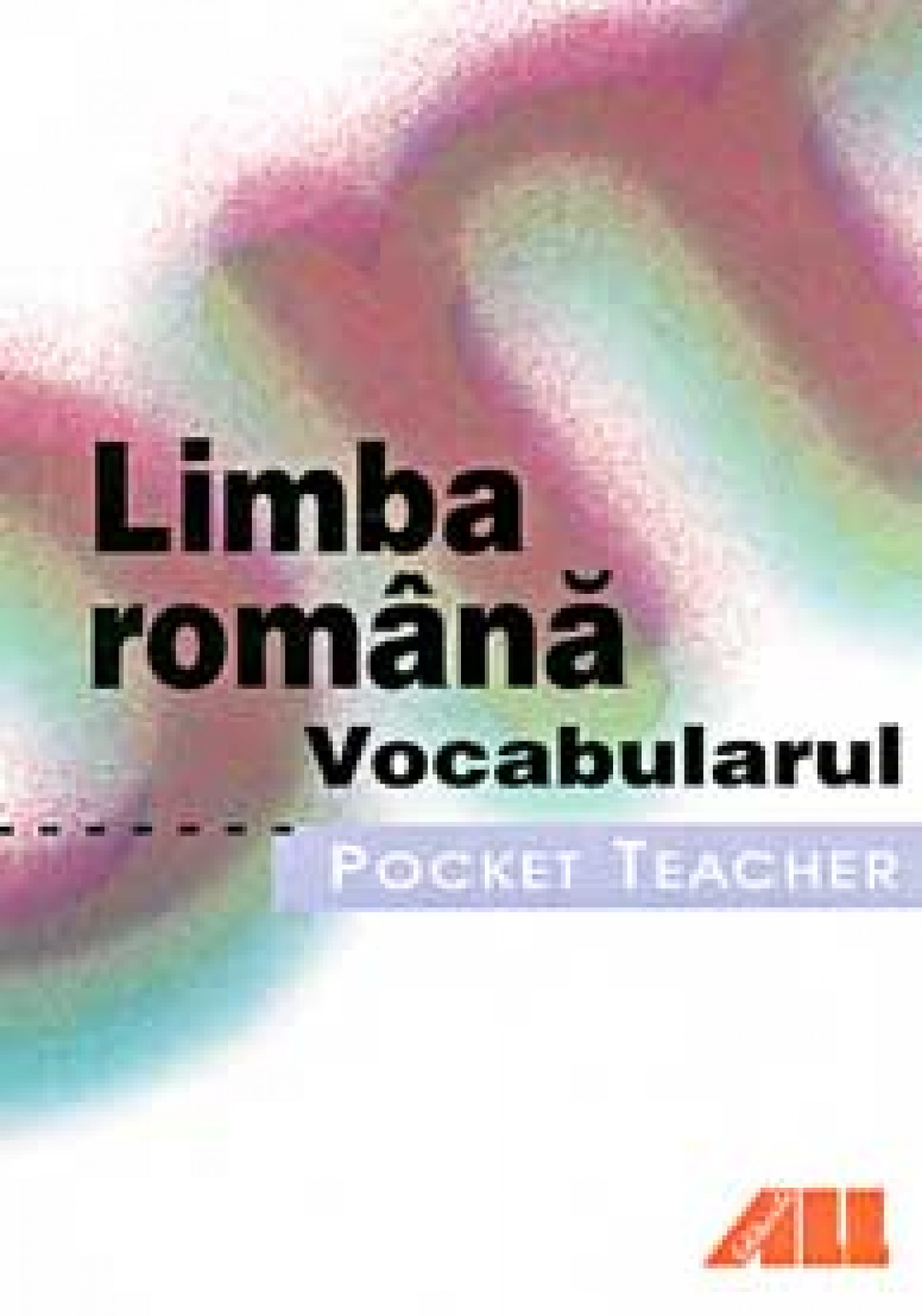 Pocket teacher - Limba romana. Vocabularul