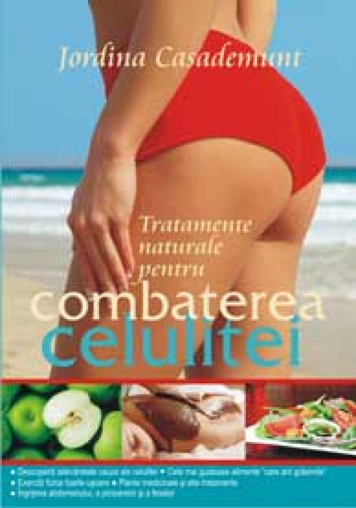Tratamente naturale pentru combaterea celulitei
