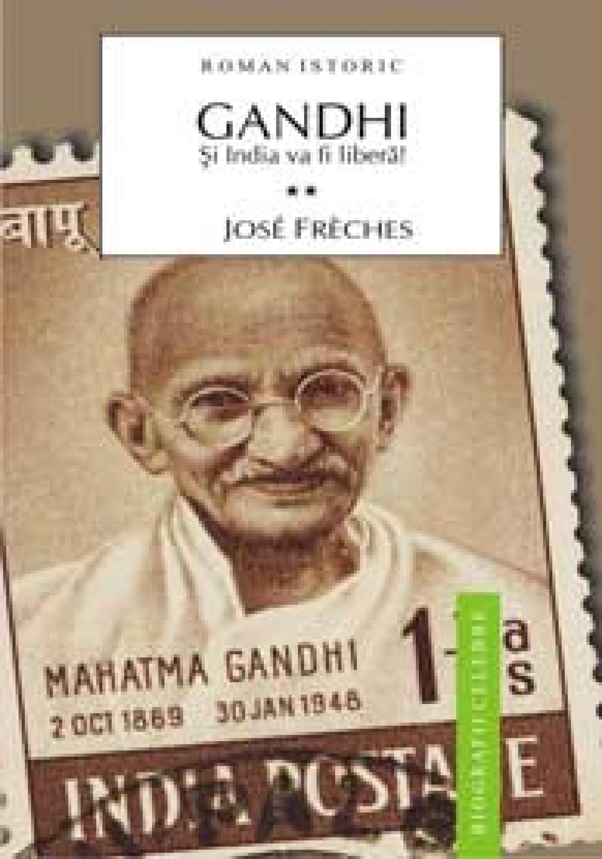 Gandhi. Vol. II Si India va fi libera!