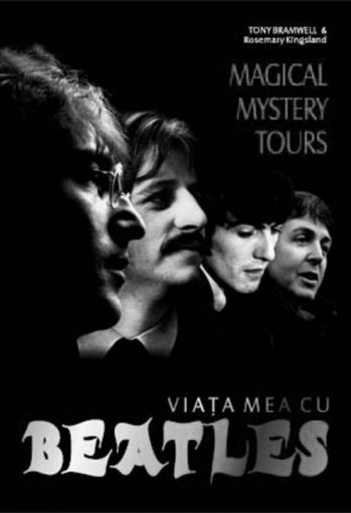 Magical Mistery Tours.Viata mea cu Beatles