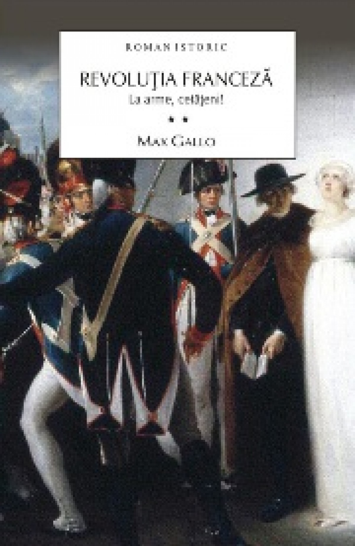Revolutia franceza. vol. 2 La arme, cetateni!