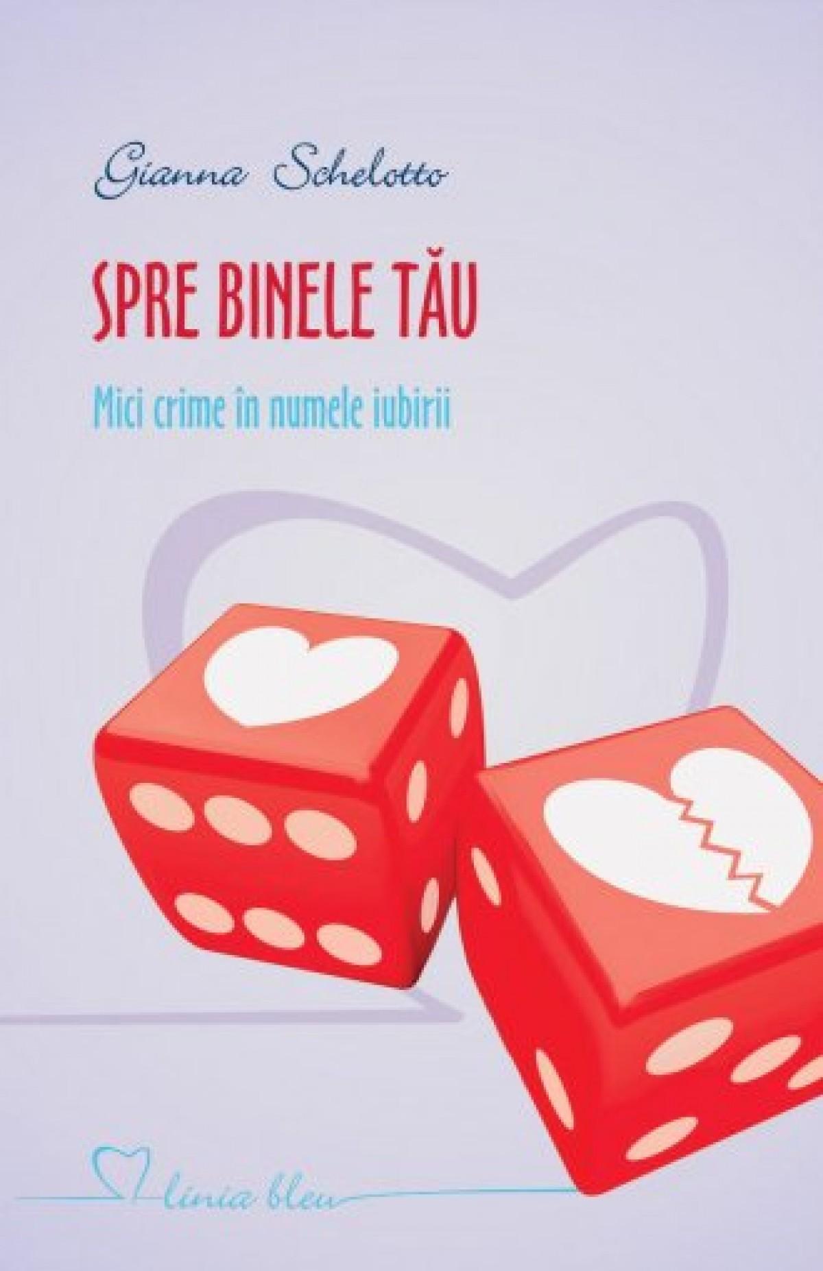 Spre binele tău. Mici crime în numele iubirii