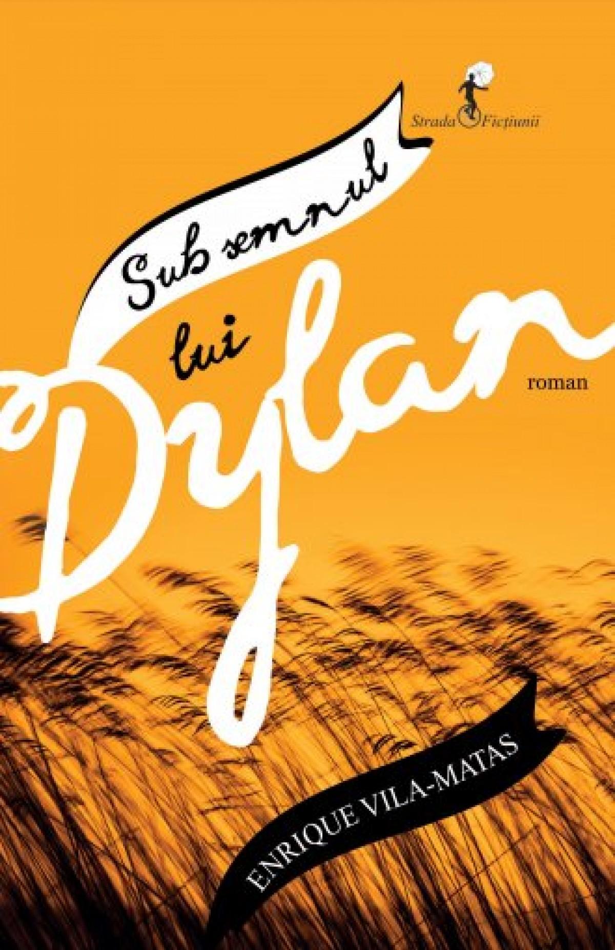 Sub semnul lui Dylan