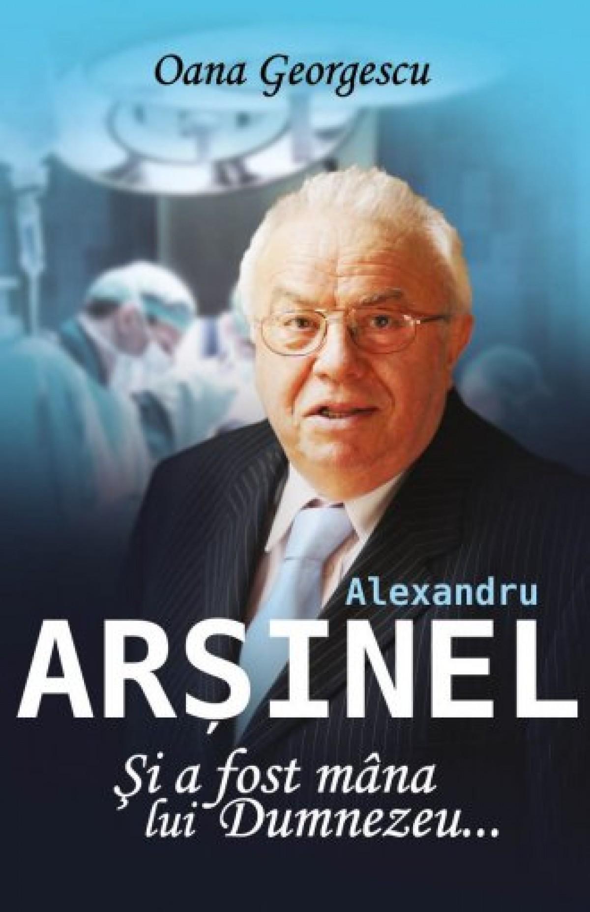 Alexandru Arșinel. Și a fost mâna lui Dumnezeu