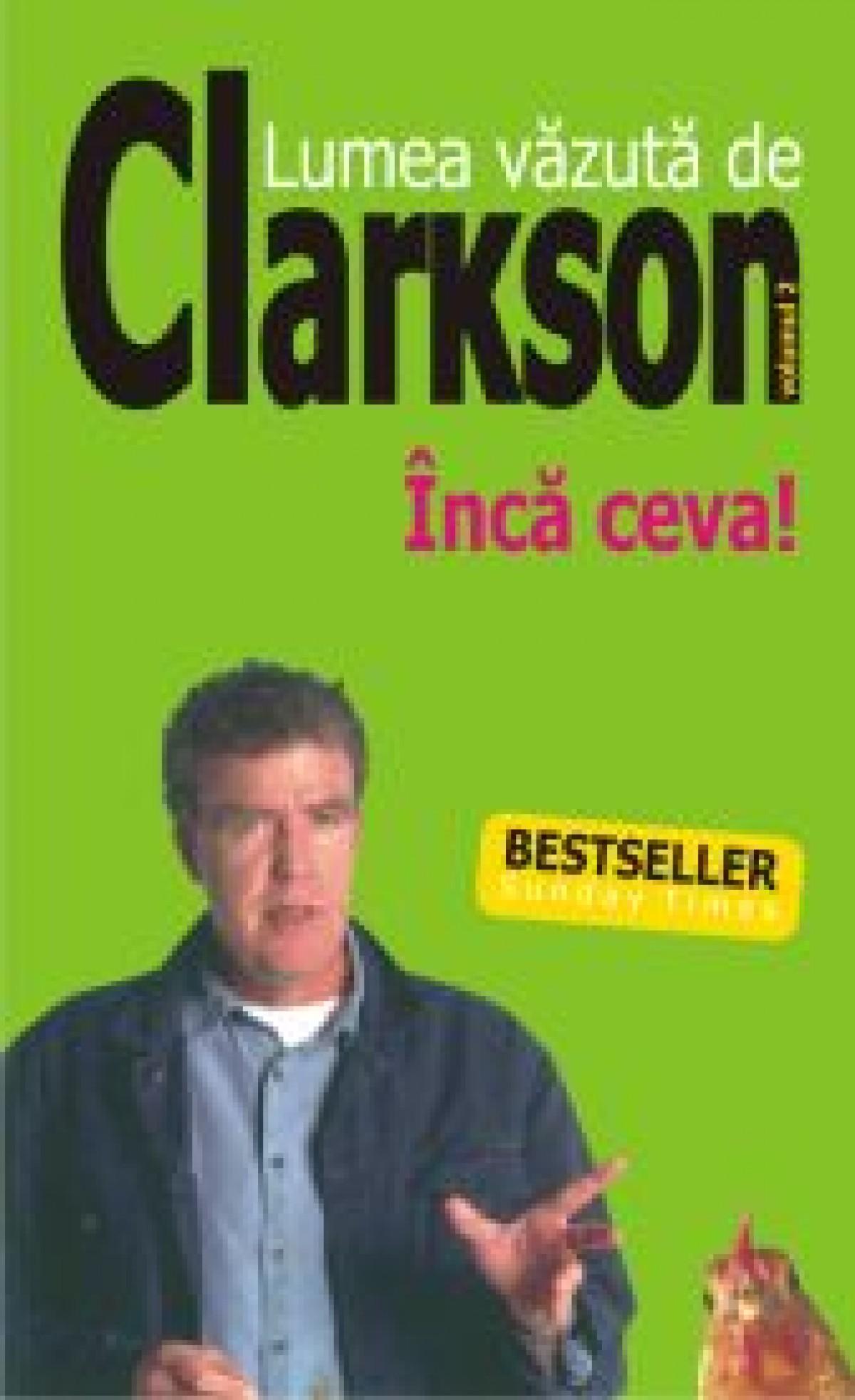 Lumea vazuta de Clarkson. Inca ceva...