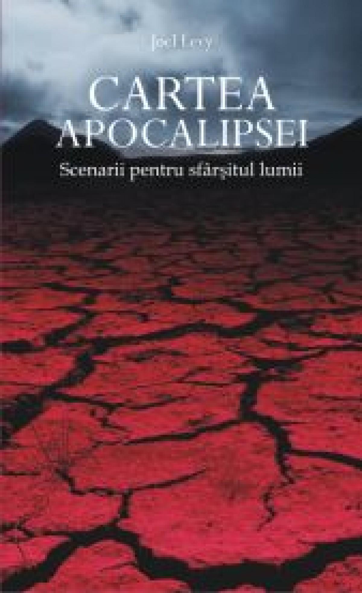Cartea Apocalipsei. Scenarii pentru sfarsitul lumii