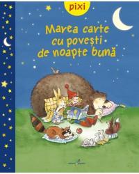 PIXI. Marea carte cu povești de noapte bună