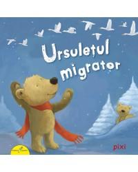 PIXI. Ursulețul migrator