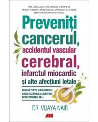 Preveniți cancerul, accidentul vascular cerebral, infarctul miocardic și alte afecțiuni letale