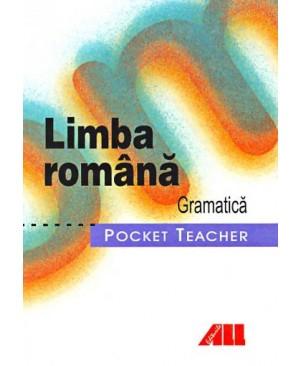 Pocket Teacher - Limba romana. Gramatica