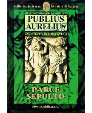 Publius Aurelius. Un detectiv în Roma antică Vol.3 Parce sepulto
