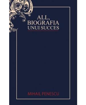 ALL - Biografia unui succes