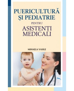 Puericultura și pediatrie pentru asistenți medicali