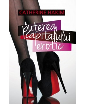 Puterea capitalului erotic