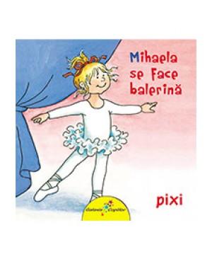 Mihaela se face balerină