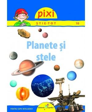 PIXI ŞTIE-TOT. Planete şi stele