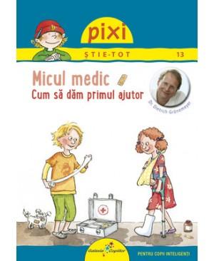 PIXI ȘTIE-TOT. Micul medic
