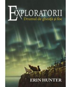 Exploratorii. Cartea a V-a: Drumul de gheață și foc